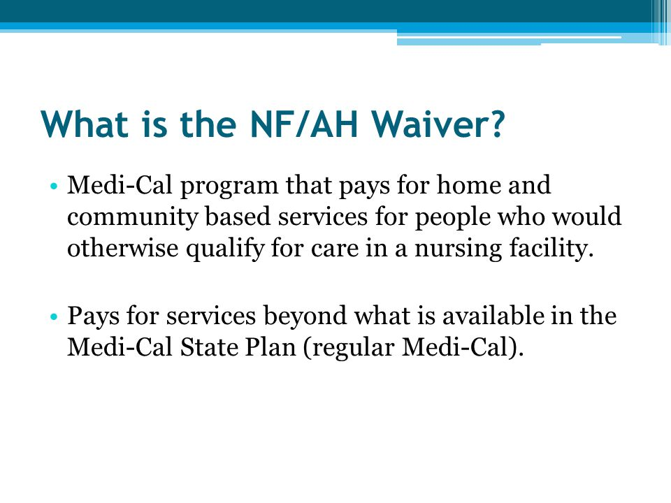 What is the NF/AH Waiver.