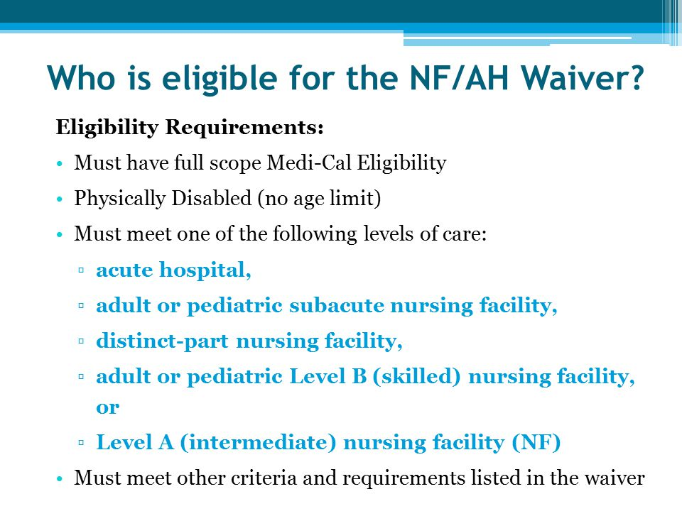 Who is eligible for the NF/AH Waiver.