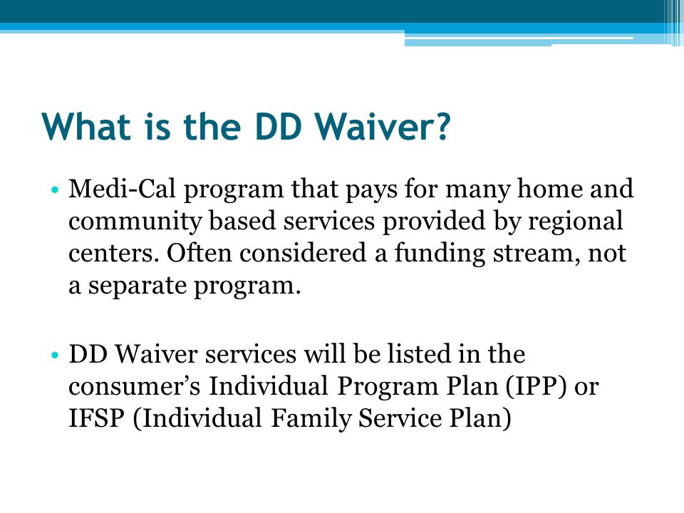 What is the DD Waiver.