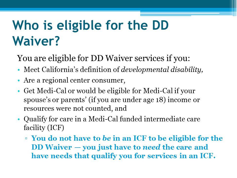Who is eligible for the DD Waiver.