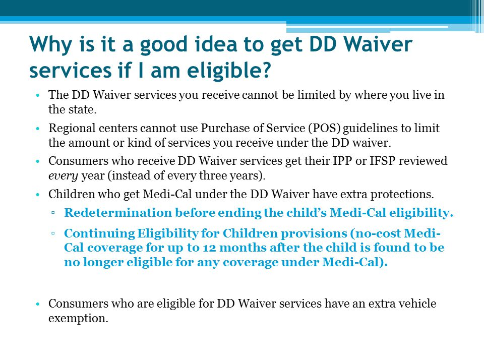 Why is it a good idea to get DD Waiver services if I am eligible.