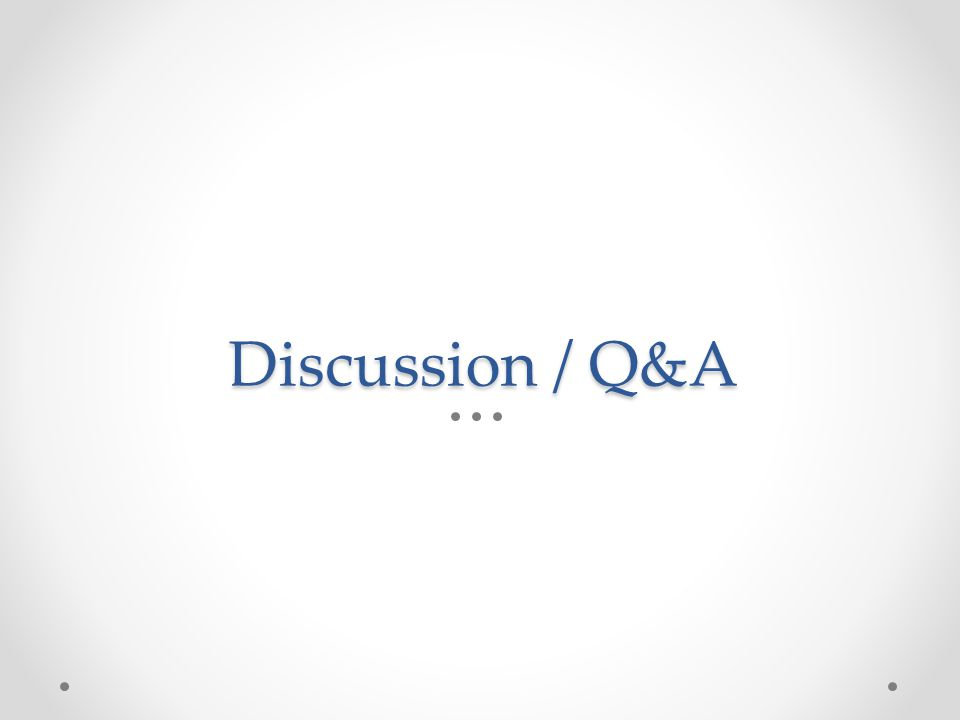 Discussion / Q&A