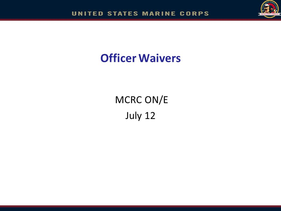 Officer Waivers MCRC ON/E July 12