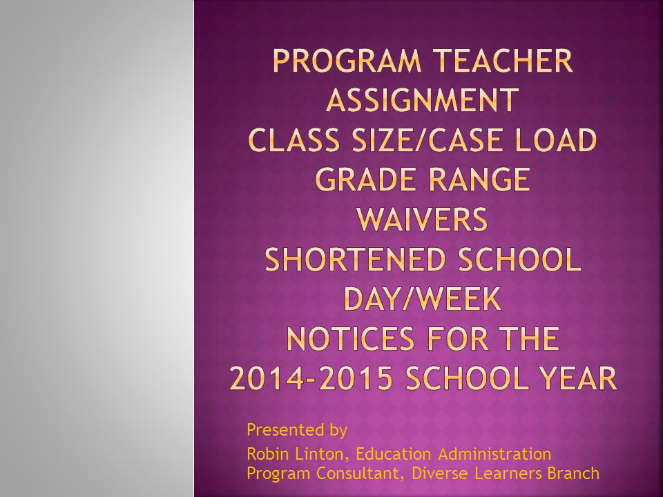 Presented by Robin Linton, Education Administration Program Consultant, Diverse Learners Branch