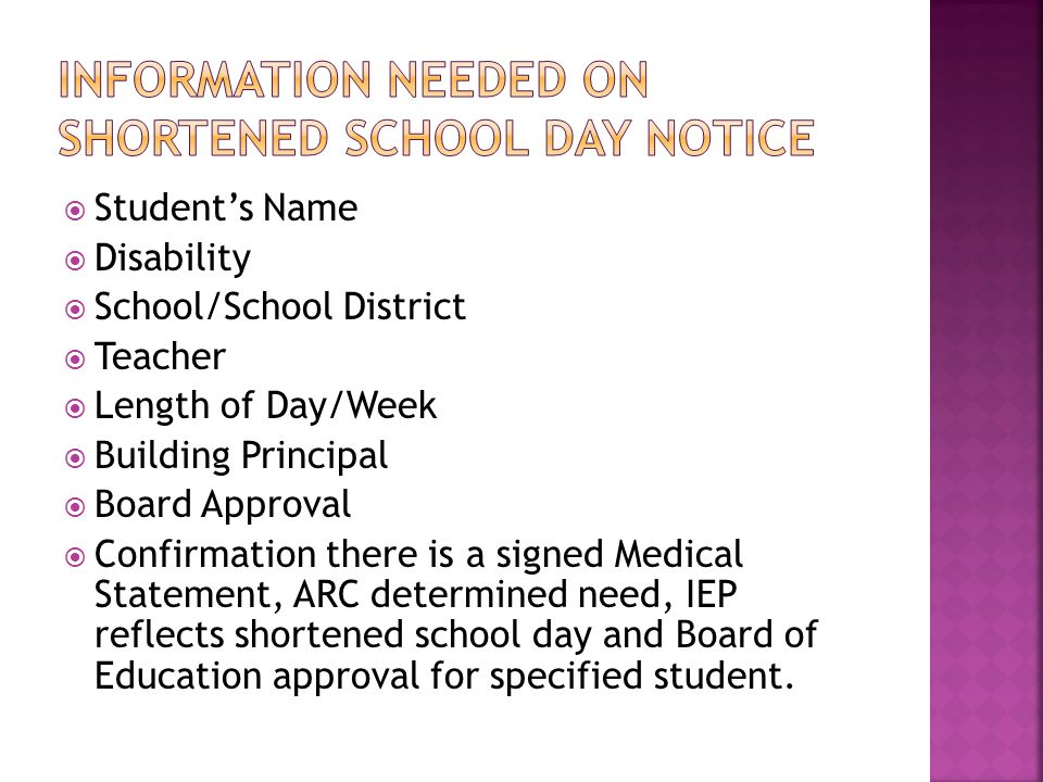  Student's Name  Disability  School/School District  Teacher  Length of Day/Week  Building Principal  Board Approval  Confirmation there is a