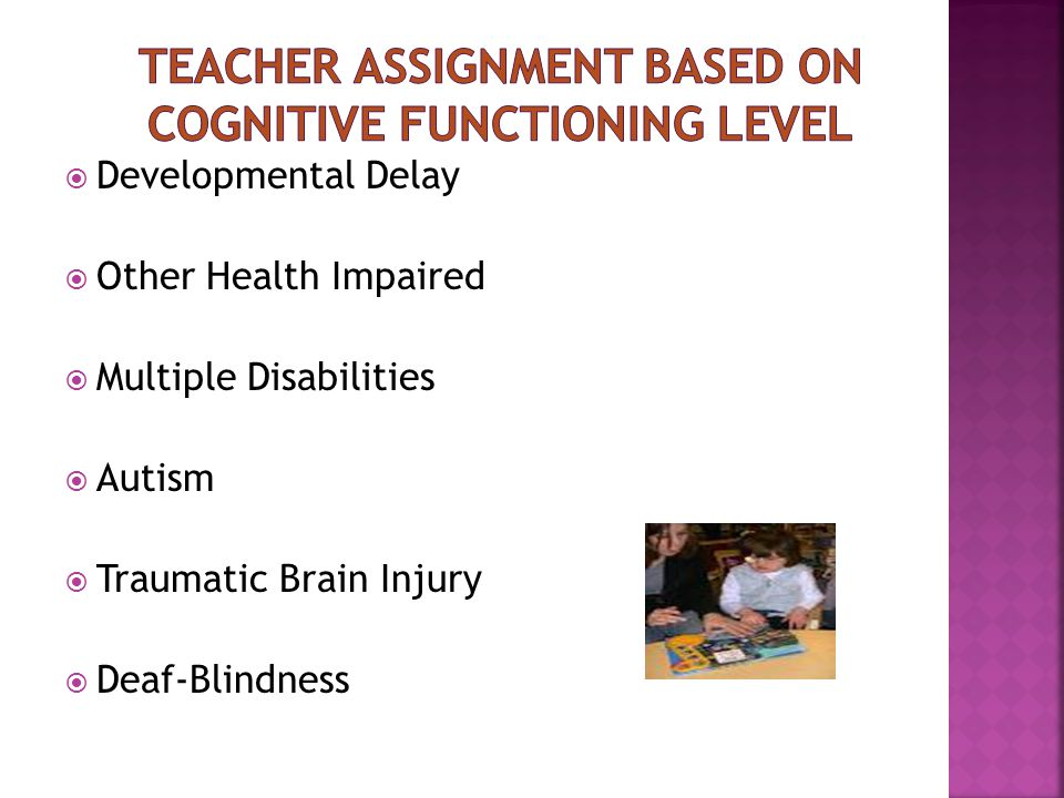  Developmental Delay  Other Health Impaired  Multiple Disabilities  Autism  Traumatic Brain Injury  Deaf-Blindness