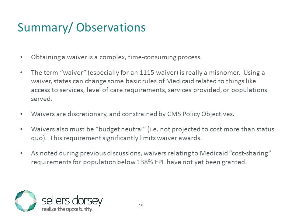 Summary/ Observations Obtaining a waiver is a complex, time-consuming process.