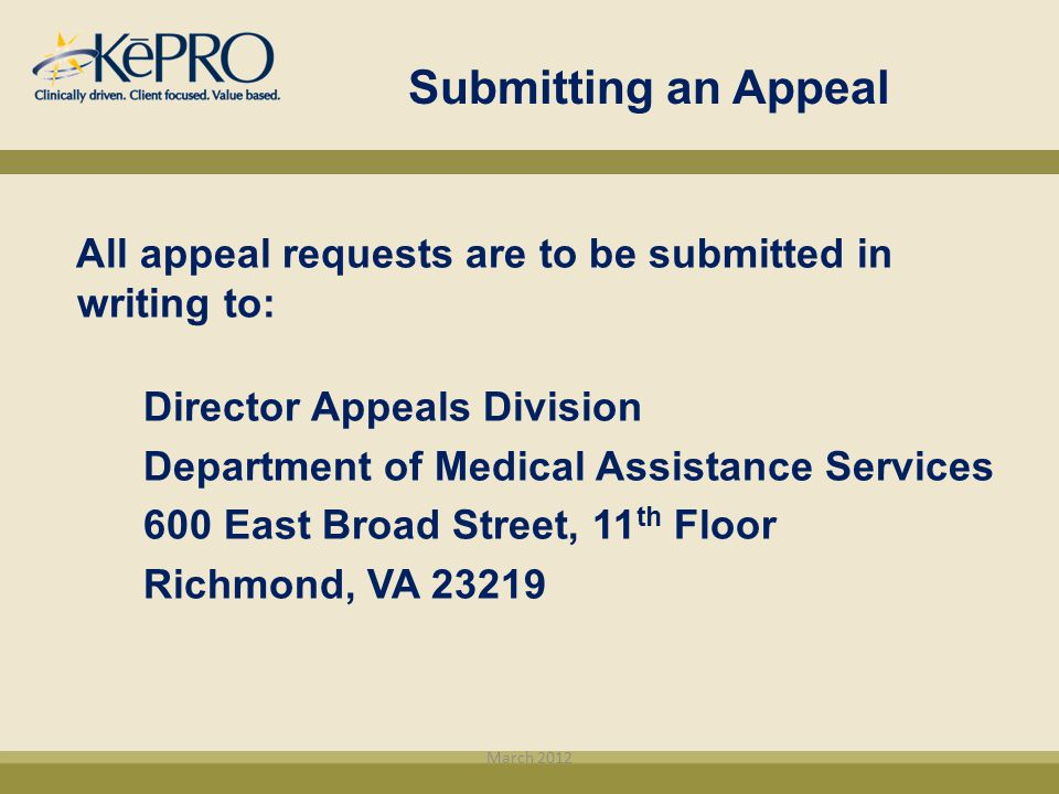 Submitting an Appeal All appeal requests are to be submitted in writing to: Director Appeals Division Department of Medical Assistance Services 600 Ea
