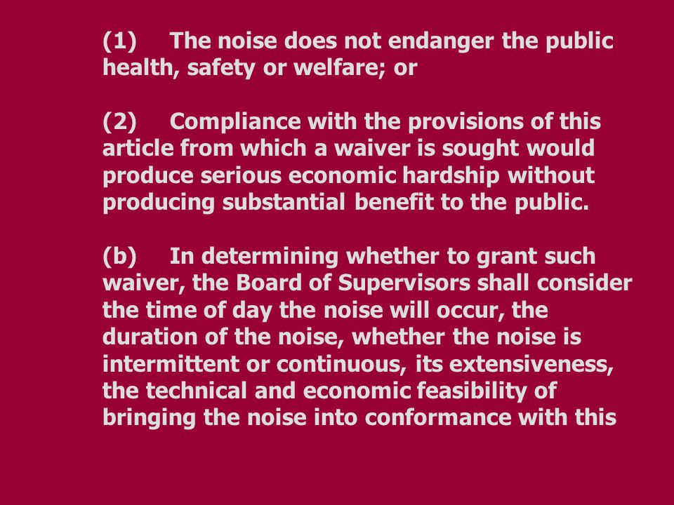 (1) The noise does not endanger the public health, safety or welfare; or (2) Compliance with the provisions of this article from which a waiver is sou