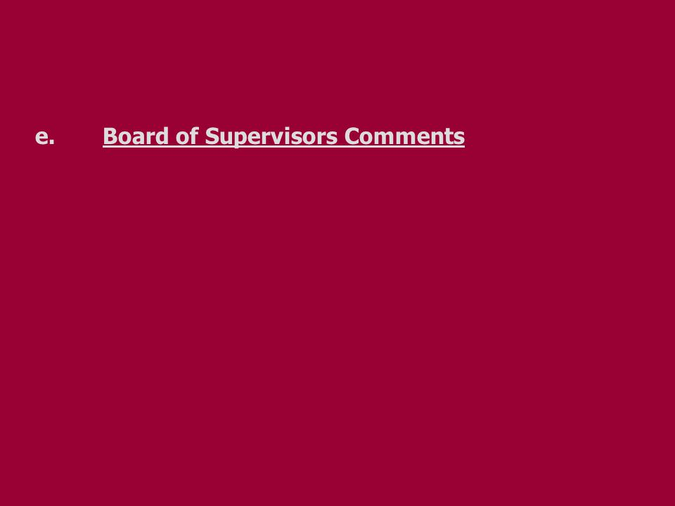 e.Board of Supervisors Comments