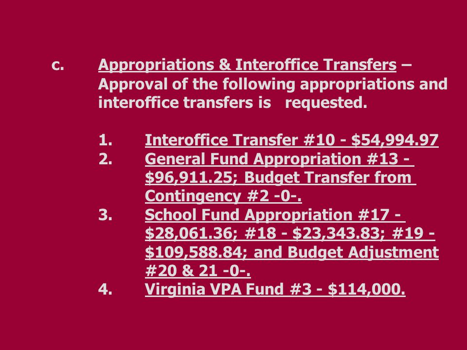 c.Appropriations & Interoffice Transfers – Approval of the following appropriations and interoffice transfers is requested.