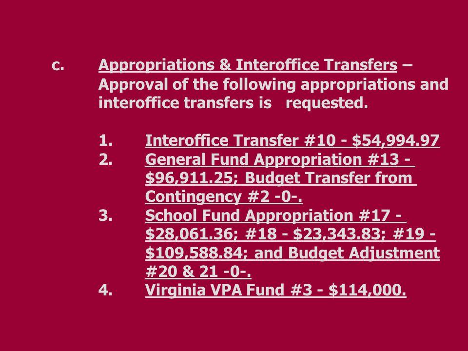 c.Appropriations & Interoffice Transfers – Approval of the following appropriations and interoffice transfers is requested. 1.Interoffice Transfer #10