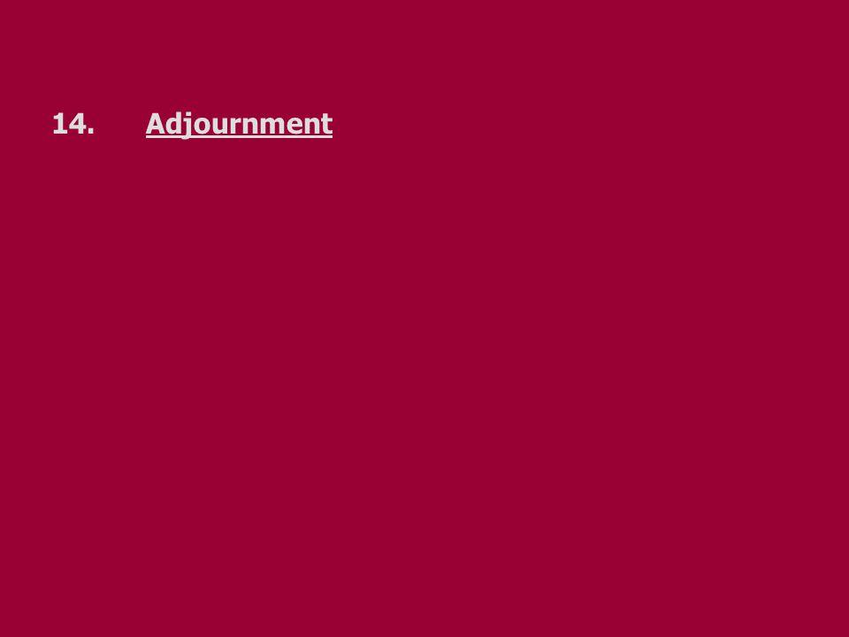 14. Adjournment