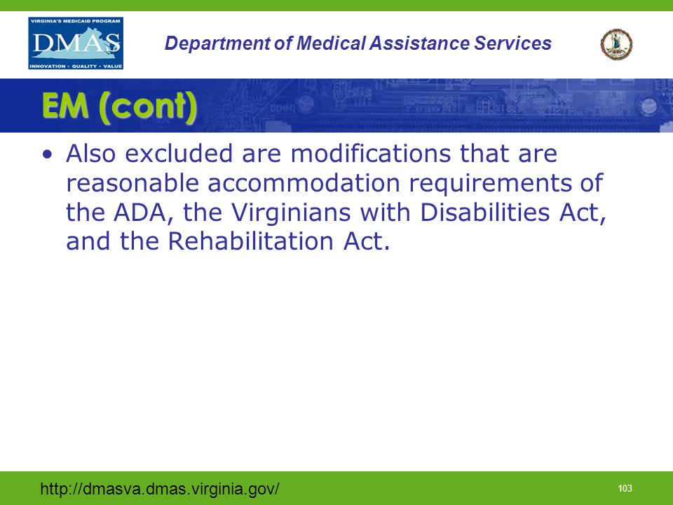 http://dmasva.dmas.virginia.gov/ 102 Department of Medical Assistance Services EM (cont) EM service does not include the purchase of vehicles.