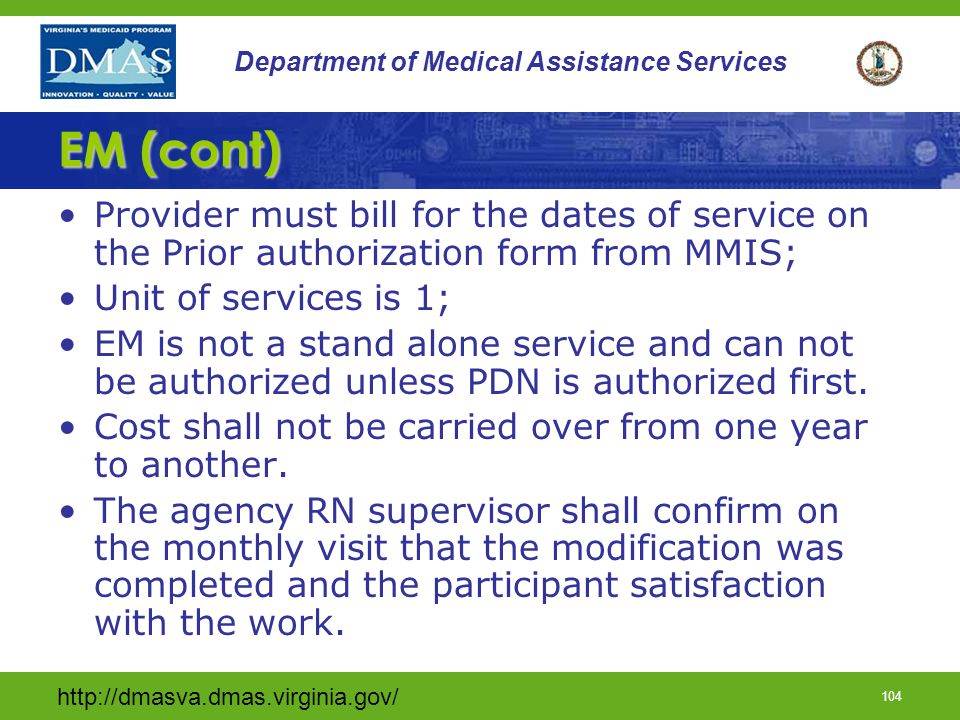 http://dmasva.dmas.virginia.gov/ 103 Department of Medical Assistance Services EM (cont) Also excluded are modifications that are reasonable accommodation requirements of the ADA, the Virginians with Disabilities Act, and the Rehabilitation Act.