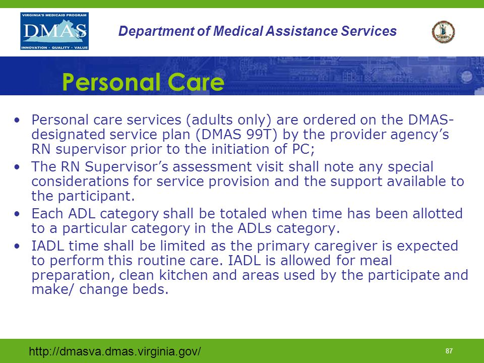 http://dmasva.dmas.virginia.gov/ 86 Department of Medical Assistance Services Respite PDN All respite care shall be ordered by a physician on the 485; Services shall include assistance with ADL'S, administration of medication, skilled medical needs and monitoring of health and physical status; Shall not be provided simultaneously with PDN Licensed personnel providing Respite Care shall be under the supervision of a RN with documentation of monthly visits in the home of the waiver participant.