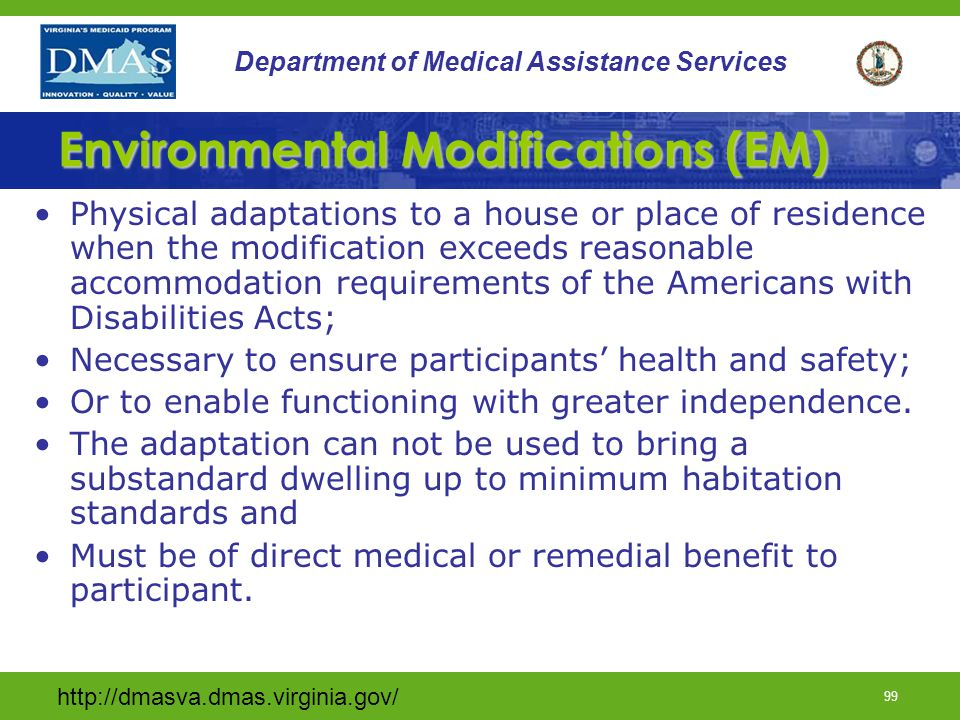 http://dmasva.dmas.virginia.gov/ 98 Department of Medical Assistance Services Personal Care Documentation Requirements (cont) –Skilled supervisor notes –Aide records –Documentation of choice –All related correspondence which is related to the participant's medical condition.