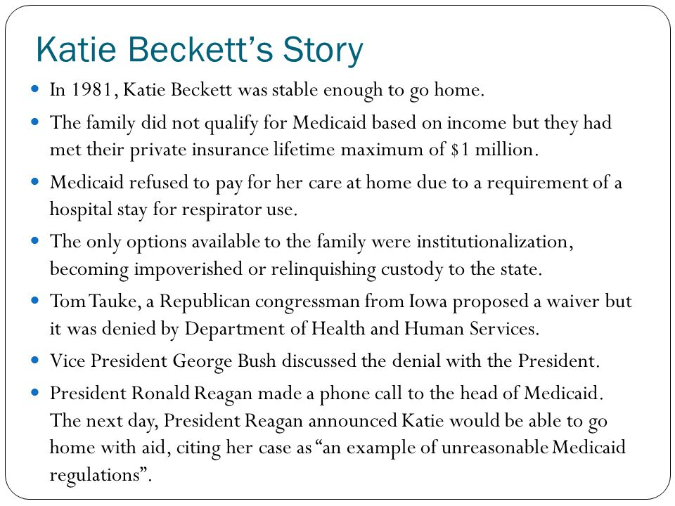 Katie Beckett's Story In 1981, Katie Beckett was stable enough to go home.