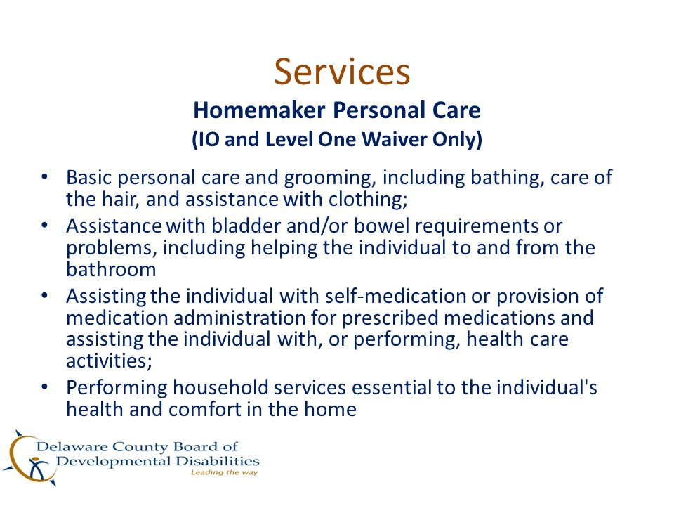 Services Homemaker Personal Care, Cont.