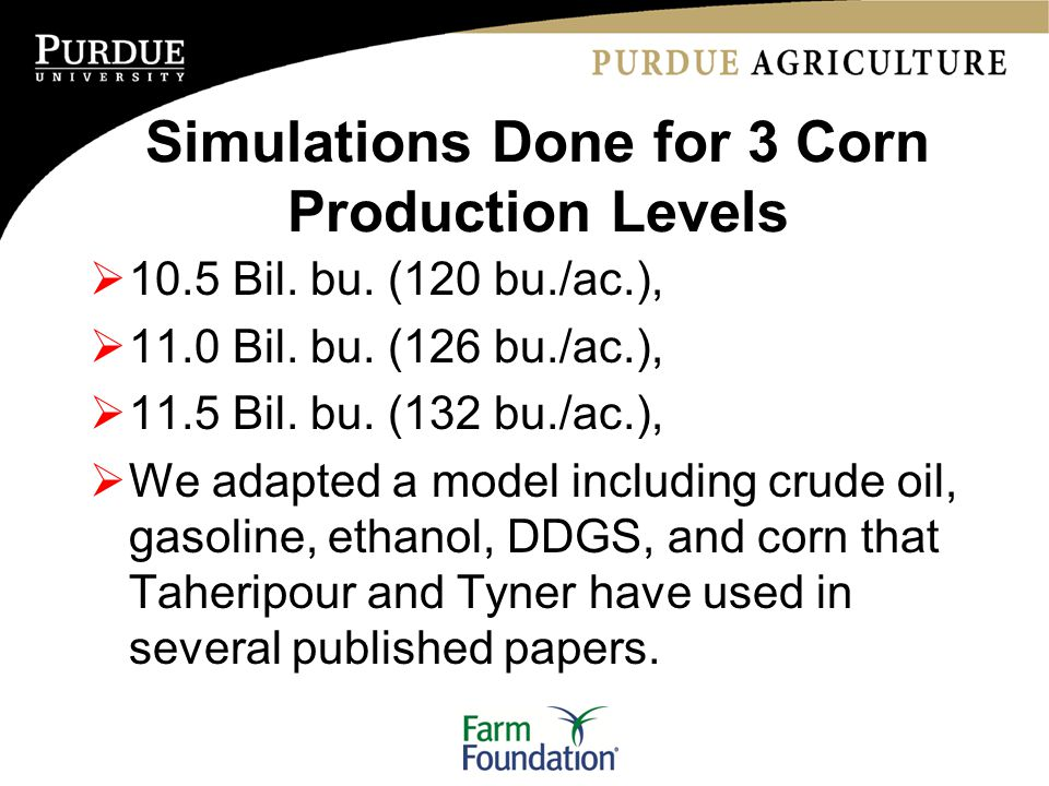 Simulations Done for 3 Corn Production Levels  10.5 Bil.