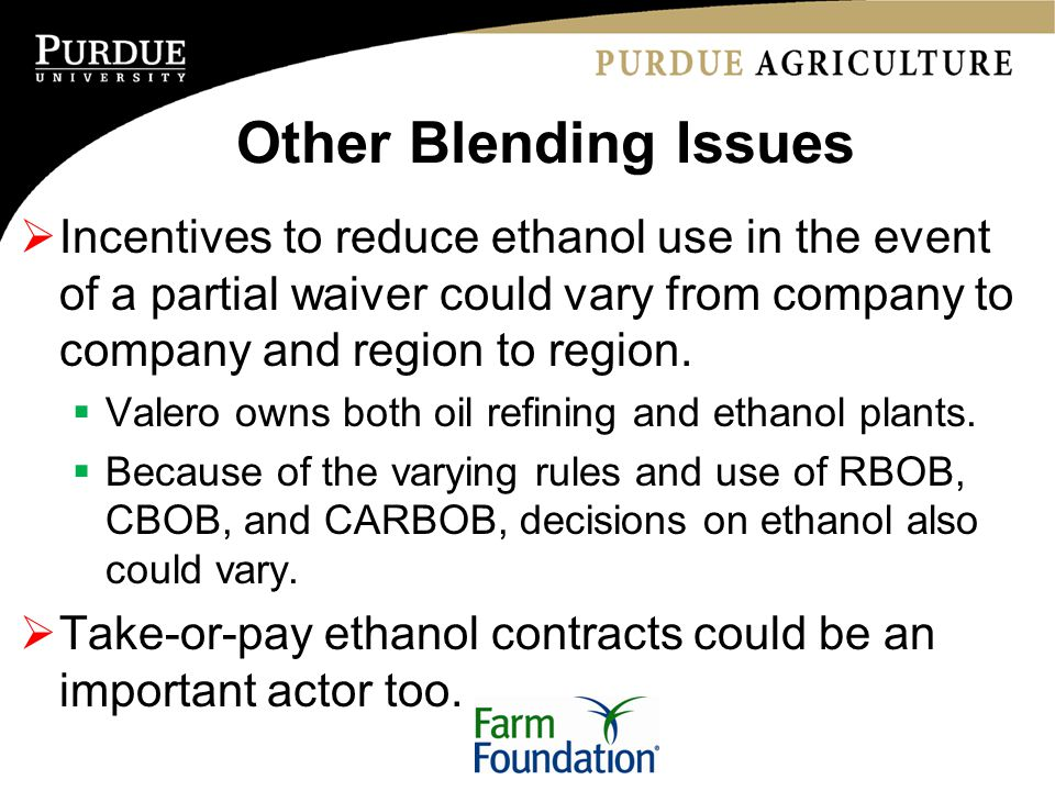 Other Blending Issues  Incentives to reduce ethanol use in the event of a partial waiver could vary from company to company and region to region.