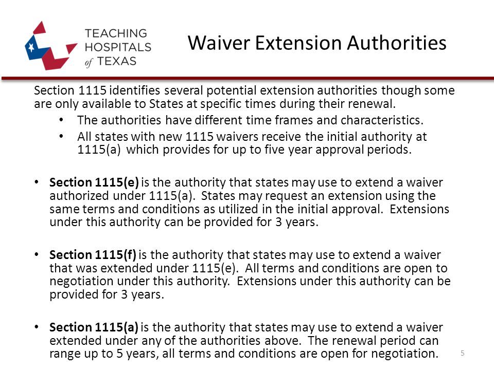 Waiver Extension Authorities Section 1115 identifies several potential extension authorities though some are only available to States at specific times during their renewal.
