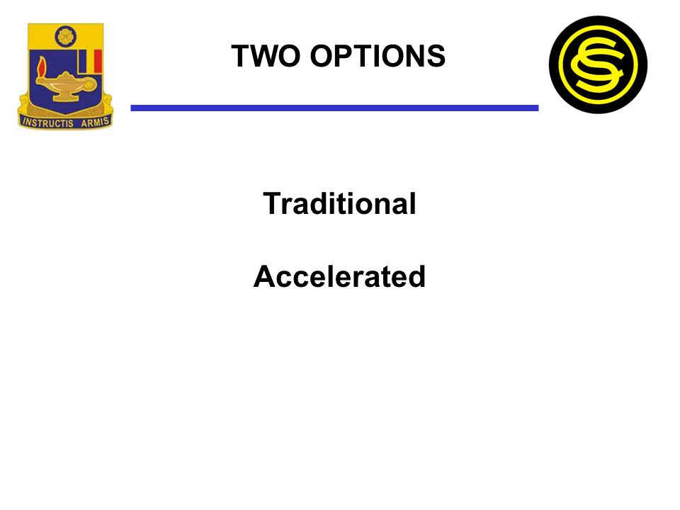 TWO OPTIONS Traditional Accelerated
