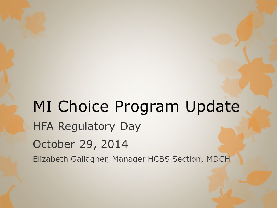 MI CHOICE PLAN: REMEDIATION  By 12/31/2016  Offer choices to participants in settings that do not meet requirements  Transition to setting that meets requirements  Disenroll from MI Choice 32