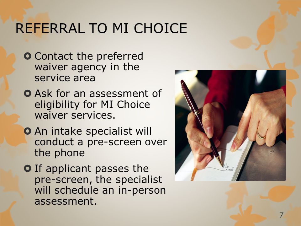 MI CHOICE PLAN: ASSESSMENT  Residential and non-residential settings  Completed by 9/30/2015  Conducted by MI Choice waiver agencies  Using tools developed by CMS, but modified by MDCH with stakeholder input  On-site 28