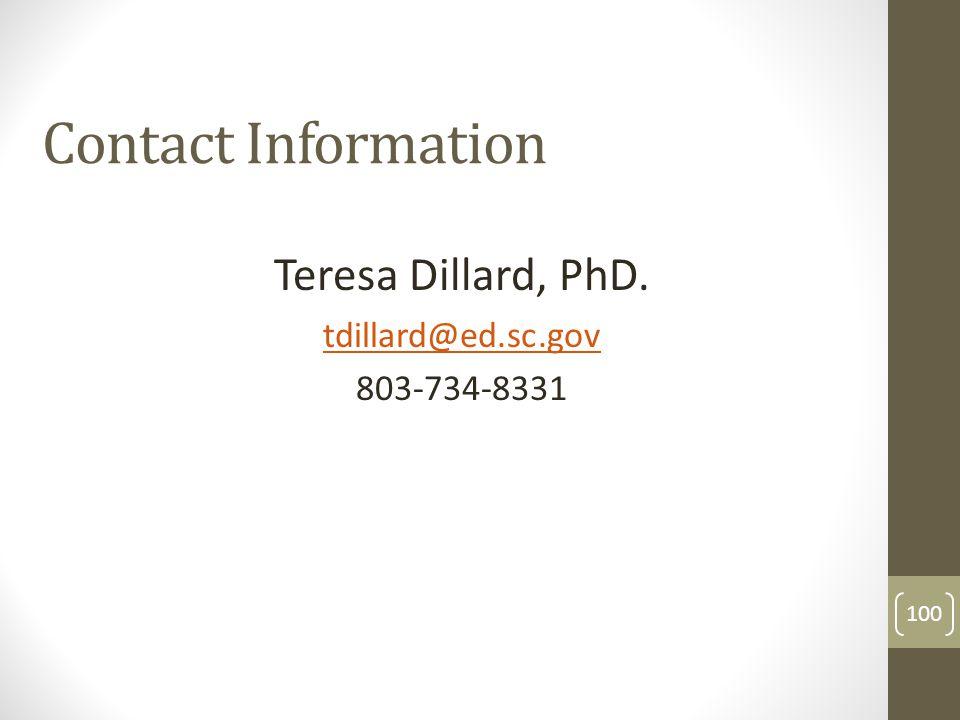 Contact Information Teresa Dillard, PhD. tdillard@ed.sc.gov 803-734-8331 100