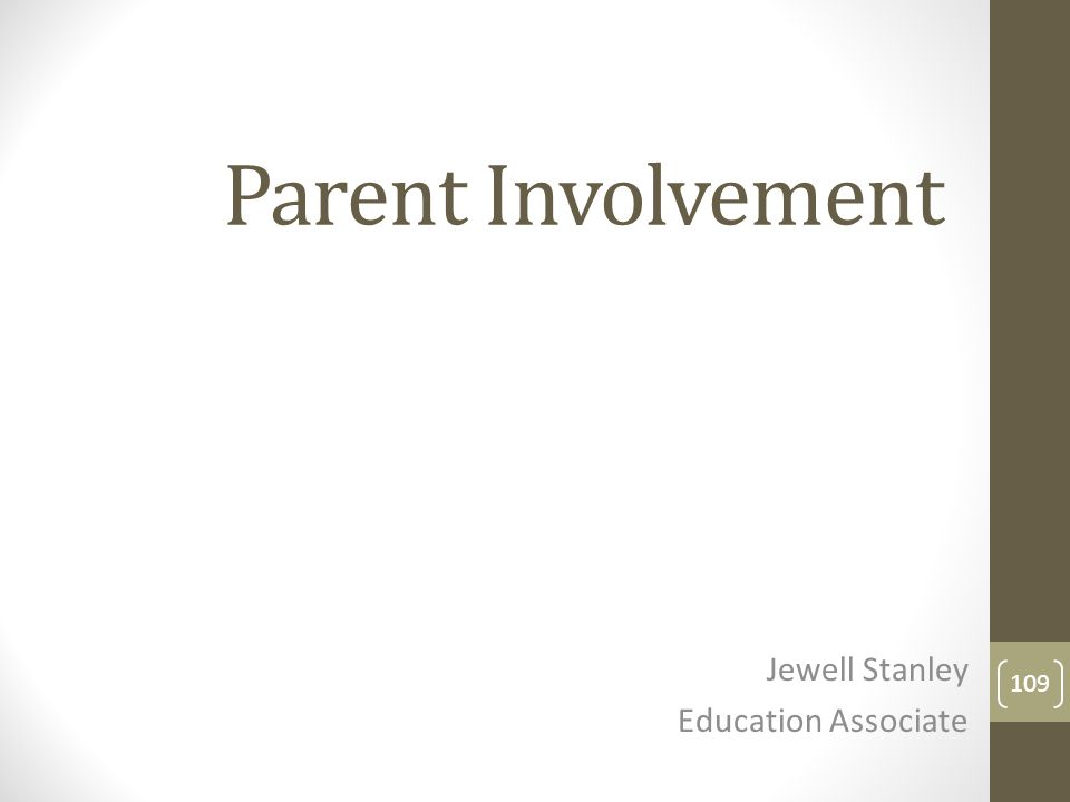 Parent Involvement Jewell Stanley Education Associate 109