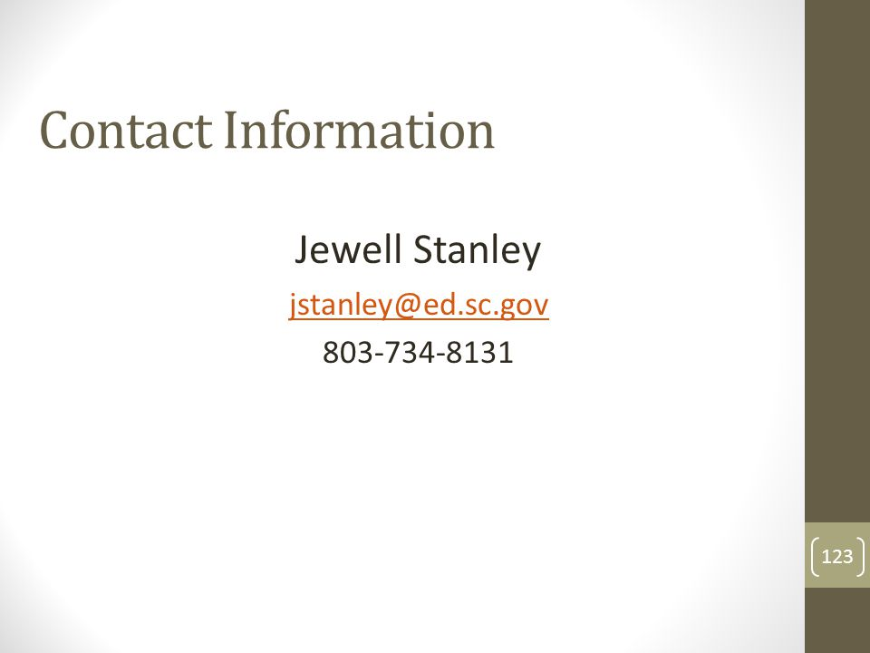 Contact Information Jewell Stanley jstanley@ed.sc.gov 803-734-8131 123