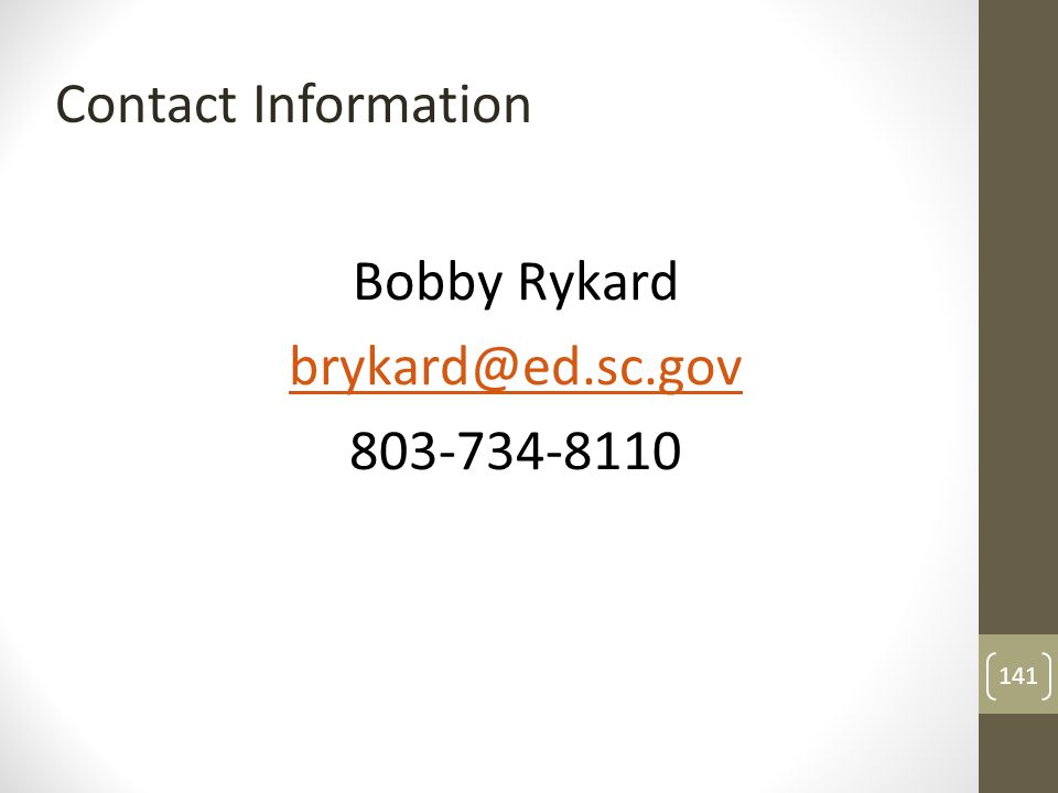 Bobby Rykard brykard@ed.sc.gov 803-734-8110 Contact Information 141