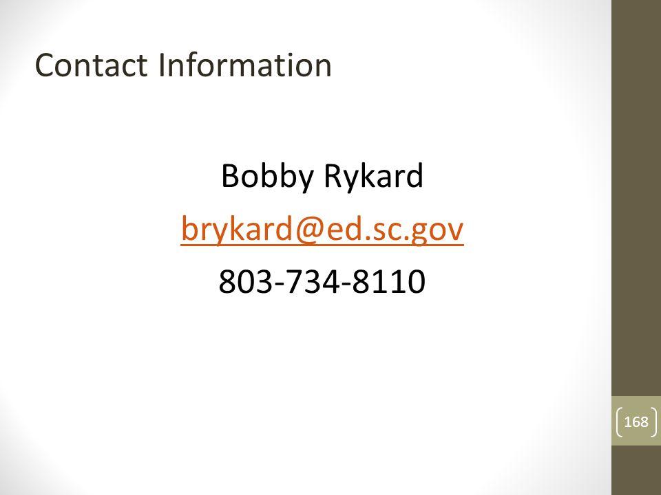 Bobby Rykard brykard@ed.sc.gov 803-734-8110 Contact Information 168