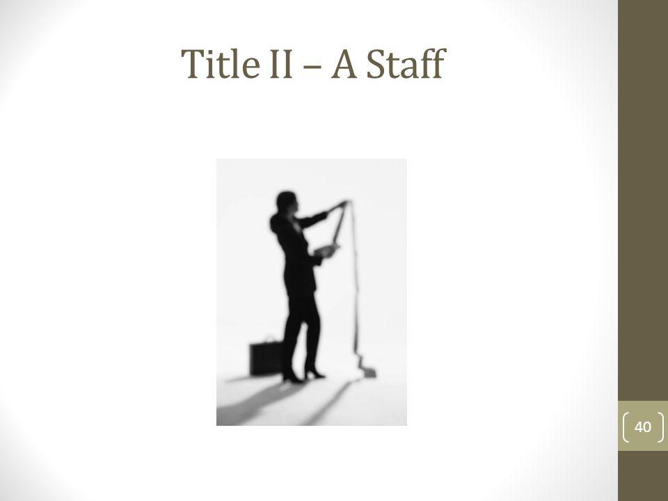 Title II – A Staff 40