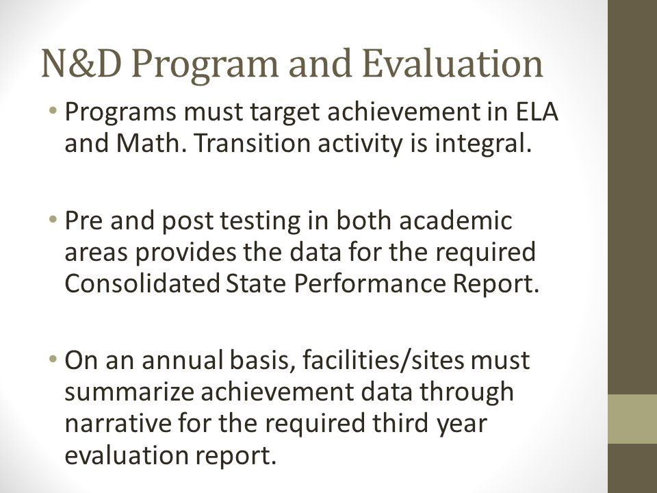 N&D Program and Evaluation Programs must target achievement in ELA and Math.
