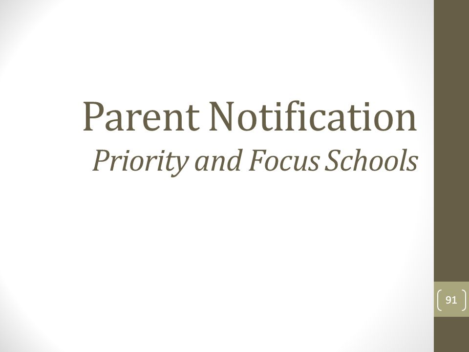 Parent Notification Priority and Focus Schools 91