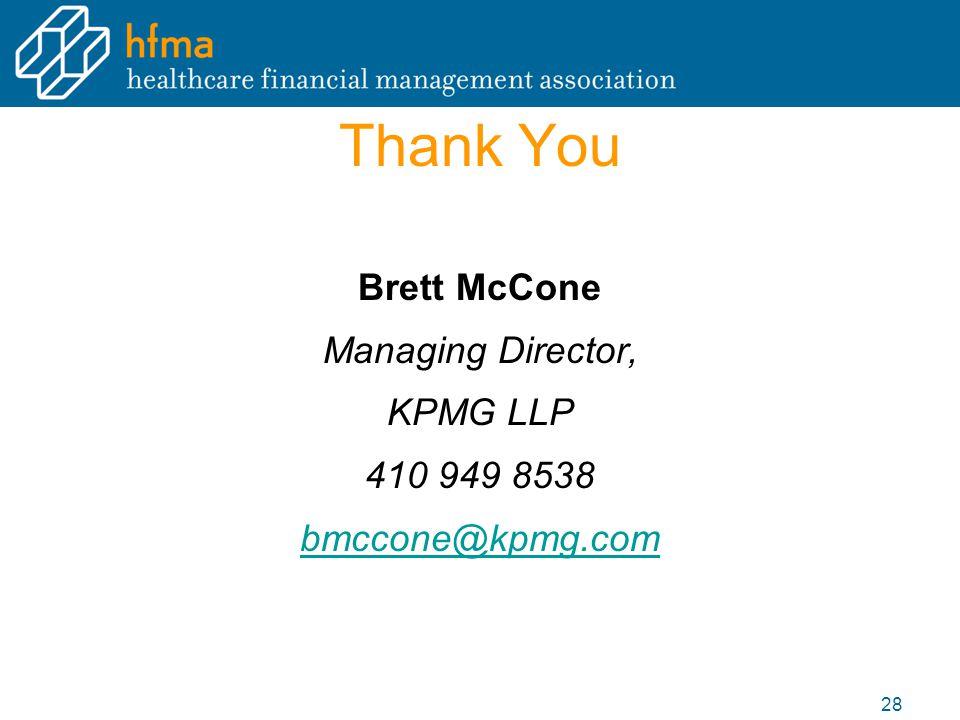 Thank You Brett McCone Managing Director, KPMG LLP 410 949 8538 bmccone@kpmg.com 28