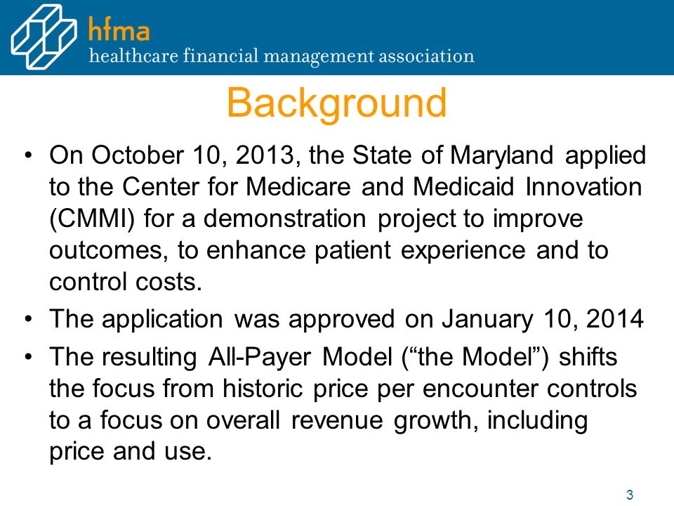 Financial Targets: Medicare Test From the October 11, 2013 Application: – In addition to limiting…cost growth for all payers…Maryland will limit its Medicare per beneficiary total hospital cost (payment) growth…to produce $330m in Medicare savings over five years. – CMS will calculate Medicare savings by establishing a baseline that is the actual Medicare per beneficiary total hospital expenditures (payments) for Maryland Medicare fee- for-service beneficiaries in 2013 trended forward by the national average growth rate in Medicare per beneficiary hospital expenditures (payments) to each year of the model and comparing Maryland's annual Medicare per beneficiary hospital expenditures… 14