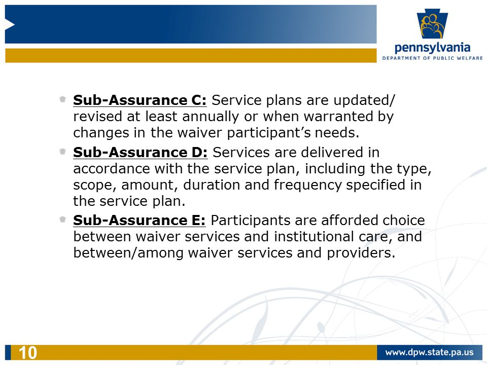 Sub-Assurance C: Service plans are updated/ revised at least annually or when warranted by changes in the waiver participant's needs. Sub-Assurance D: