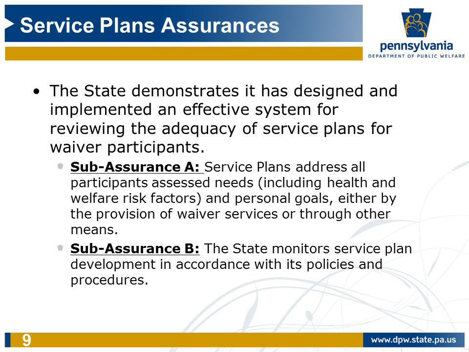 9 Service Plans Assurances The State demonstrates it has designed and implemented an effective system for reviewing the adequacy of service plans for