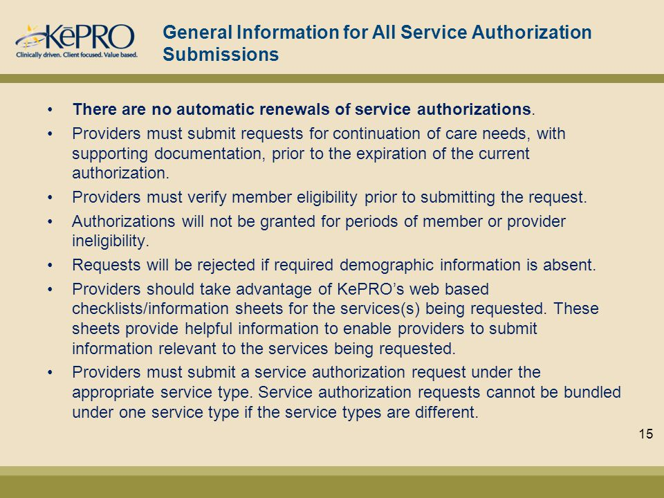 General Information for All Service Authorization Submissions There are no automatic renewals of service authorizations.
