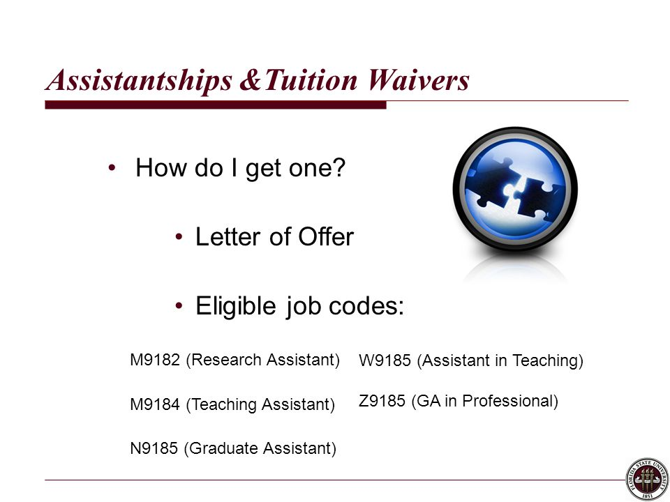 Assistantships &Tuition Waivers How do I get one.