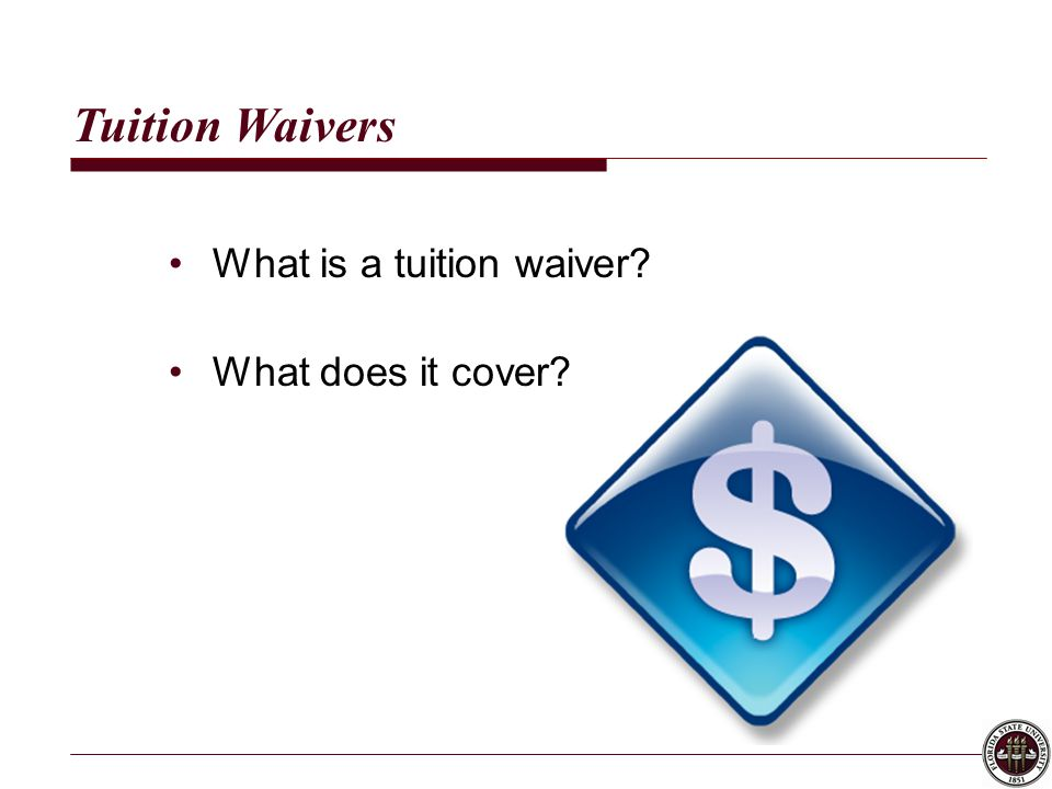 Tuition Waivers What is a tuition waiver What does it cover