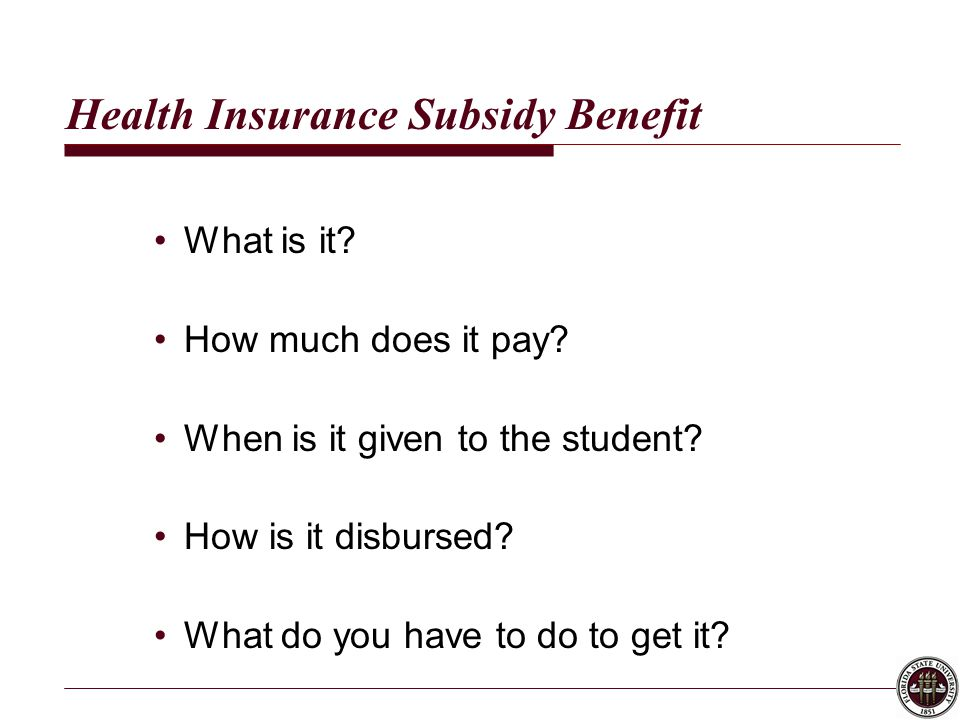 Health Insurance Subsidy Benefit What is it. How much does it pay.