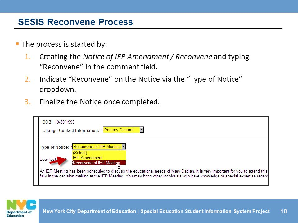 10 SESIS Reconvene Process New York City Department of Education | Special Education Student Information System Project  The process is started by: 1