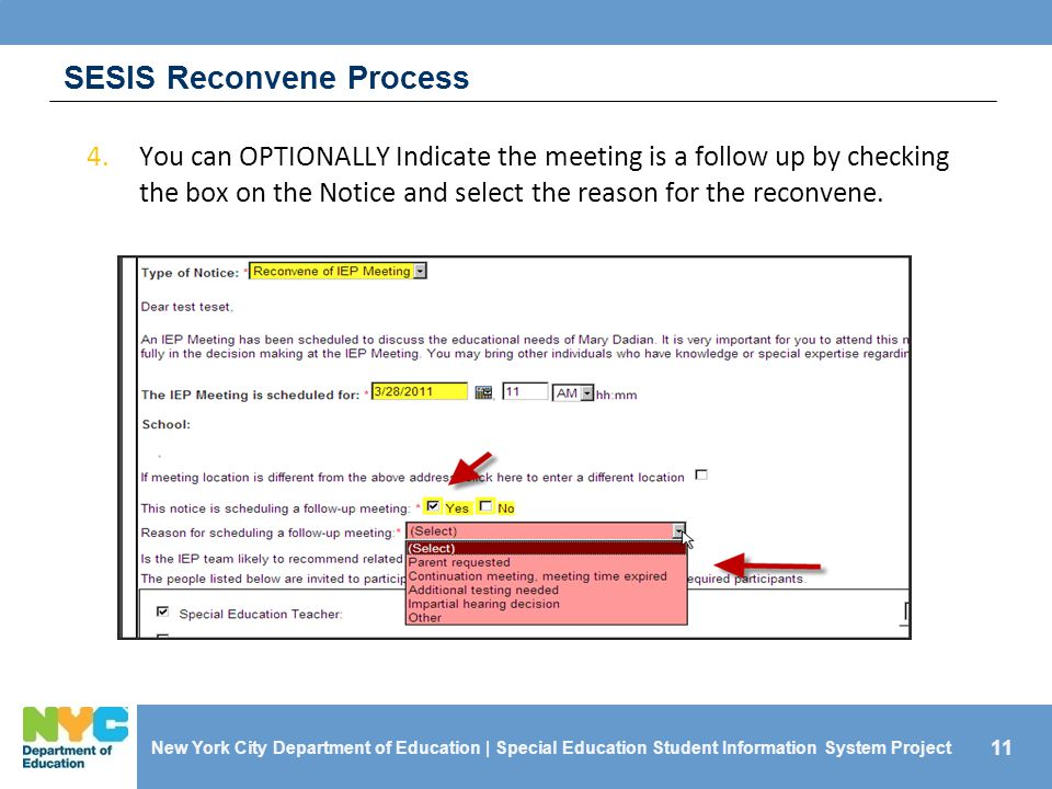 11 SESIS Reconvene Process New York City Department of Education | Special Education Student Information System Project 4.You can OPTIONALLY Indicate