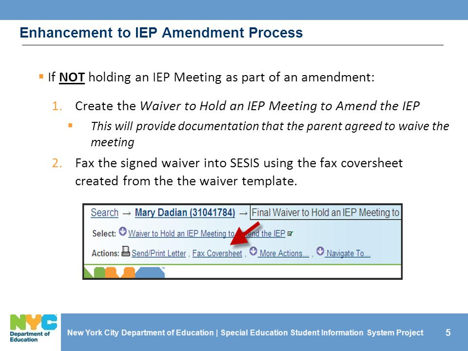 5  If NOT holding an IEP Meeting as part of an amendment: 1.Create the Waiver to Hold an IEP Meeting to Amend the IEP  This will provide documentati