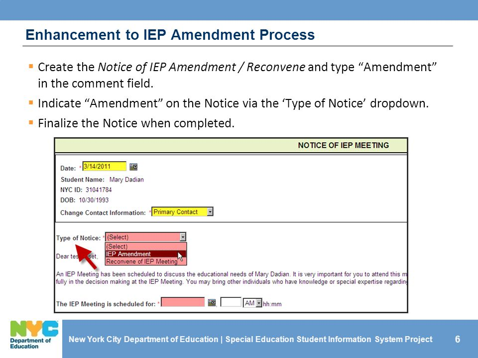 6 New York City Department of Education | Special Education Student Information System Project  Create the Notice of IEP Amendment / Reconvene and ty