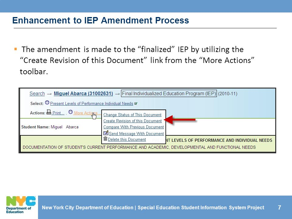 "7  The amendment is made to the ""finalized"" IEP by utilizing the ""Create Revision of this Document"" link from the ""More Actions"" toolbar. New York Ci"